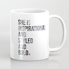 She is Inspiratational, Styled, and Bold Coffee Mug