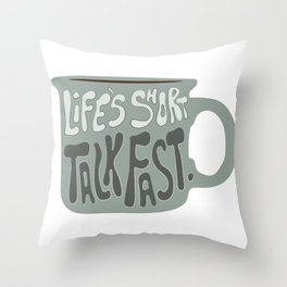 Life's Short Talk Fast in Green Throw Pillow