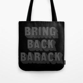 Bring Back Barack - Black Tote Bag