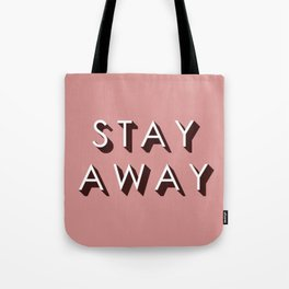 Stay Away Tote Bag