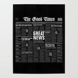 The Good Times Vol. 1, No. 1 REVERSED / Newspaper with only good news Poster