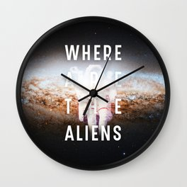 WHERE ARE THE ALIENS? Wall Clock