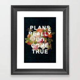 Plans Really Do Come True Framed Art Print