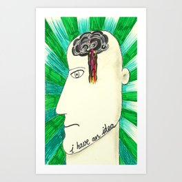 I have an idea Art Print