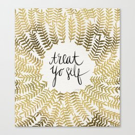 Treat Yo Self – Gold Canvas Print