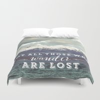 not all those who wander are lost Duvet Covers featuring Not all those who wander are lost by SmallDeskBigIdeas