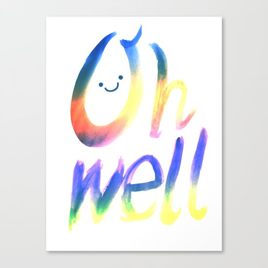 Oh well :) Canvas Print
