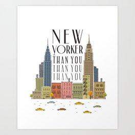 New Yorker Than You Art Print