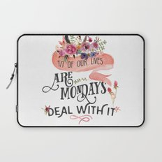 Mondays.... deal with it Laptop Sleeve