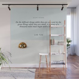 Lao Tzu Quote | A journey of a thousand miles must begin with a single step Wall Mural