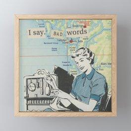 I Say Bad Words - Vintage Collage Framed Mini Art Print