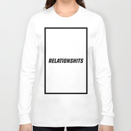 RELATIONSHITS Long Sleeve T-shirt