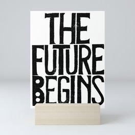 The Future Begins Mini Art Print