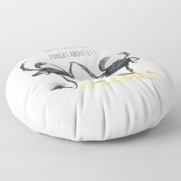 Twist, shout and  forget about it ! Floor Pillow