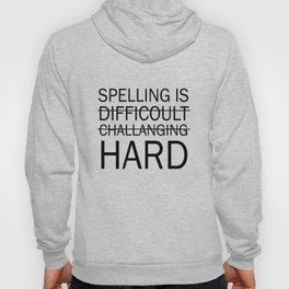 Spelling is Hard Funny Grammar T-shirt Hoody