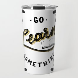 Go Learn Something Travel Mug