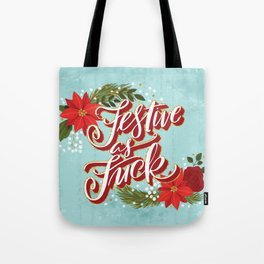 Pretty Sweary Holidays: Festive as Fuck Tote Bag