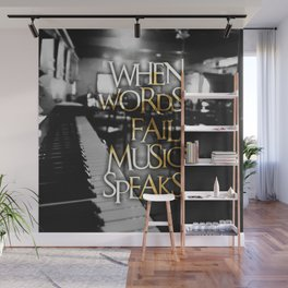 When Words Fail Music Speaks Wall Mural