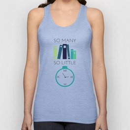 So many books, So little time Unisex Tank Top