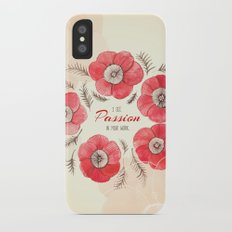 Poppy Passion: I See Passion In Your Work iPhone X Slim Case