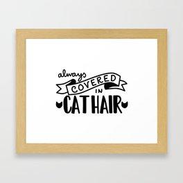 Covered in Cat Hair Framed Art Print