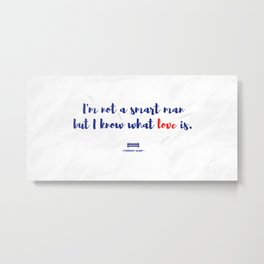 Forrest Gump knows what love is Metal Print