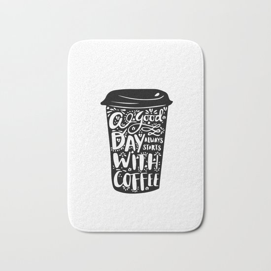 A good day always start with coffee Bath Mat