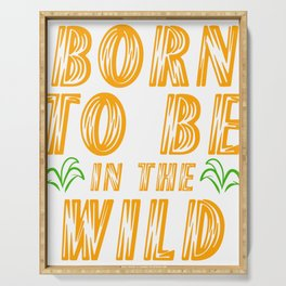 """A Perfect Gift For Wild Friends Saying """"Born To Be In The Wild"""" T-shirt Design Forest Natal Birth Serving Tray"""