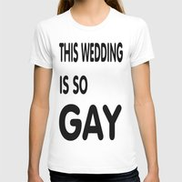 humor T-shirts featuring Gay Humor by quality products