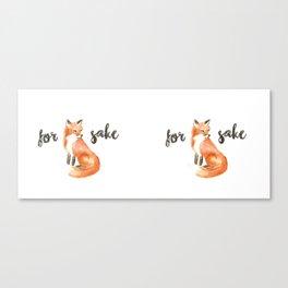 for fox sake mug Canvas Print