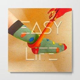 easy life Metal Print