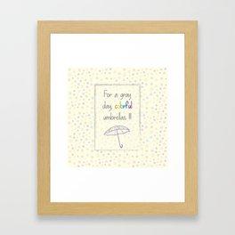 For a gray day Framed Art Print