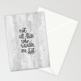 Not all those who wander are lost B&W Stationery Cards