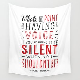 What's the Point of Having a Voice? - The Hate U Give Wall Tapestry