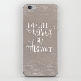Even the Waves Obey His Voice Christian Inspirational Quote  iPhone Skin