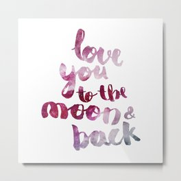 """SCARLET ROSE """"LOVE YOU TO THE MOON AND BACK"""" QUOTE Metal Print"""