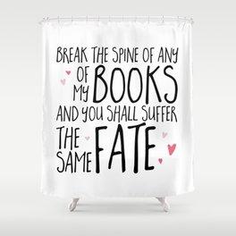 Don't Break My Spine! Shower Curtain