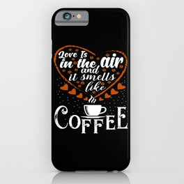 It Smells Like Coffee iPhone Case