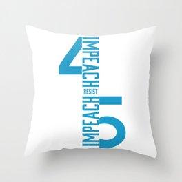 RESIST / IMPEACH 45 Throw Pillow