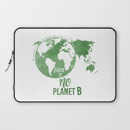 There Is No Planet B - Green Laptop Sleeve