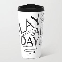 Slay All Day Travel Mug