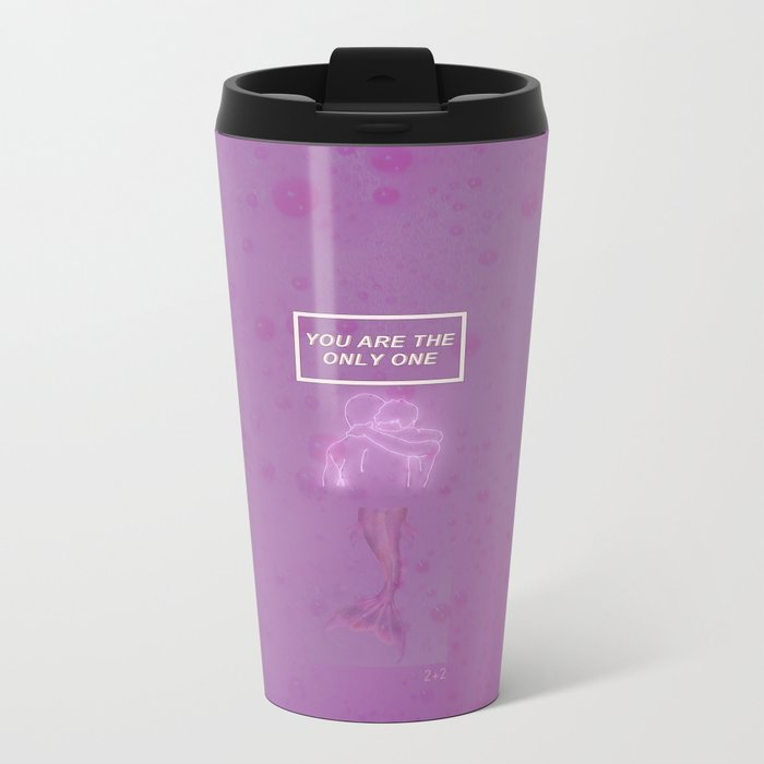 You are the only one Metal Travel Mug