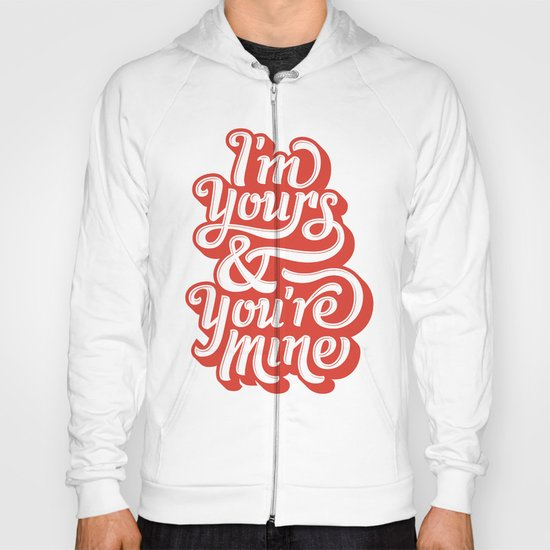 I'm Yours & You're Mine Hoody