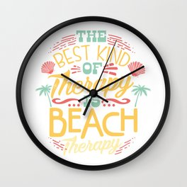 The Best Kind of Therapy is Beach Therapy  Wall Clock