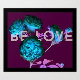 Be Love Roses Art Print