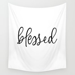 BLESSED by Dear Lily Mae Wall Tapestry