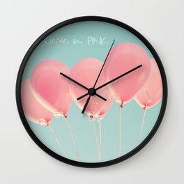 I Believe in PINK Wall Clock