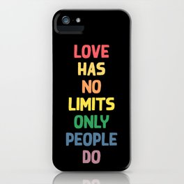 Love has no limits, only people do - funny humor lettering illustration iPhone Case