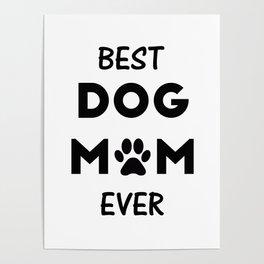 Best Dog Mom Ever Poster