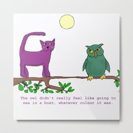 The Owl and the Purple Cat Metal Print